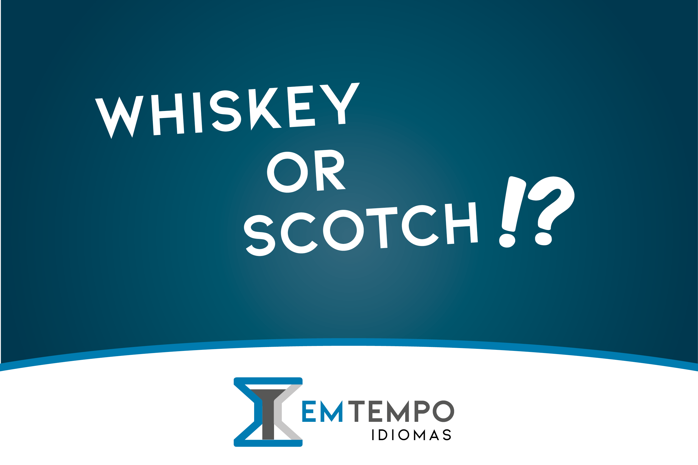 Whiskey ou Scotch?