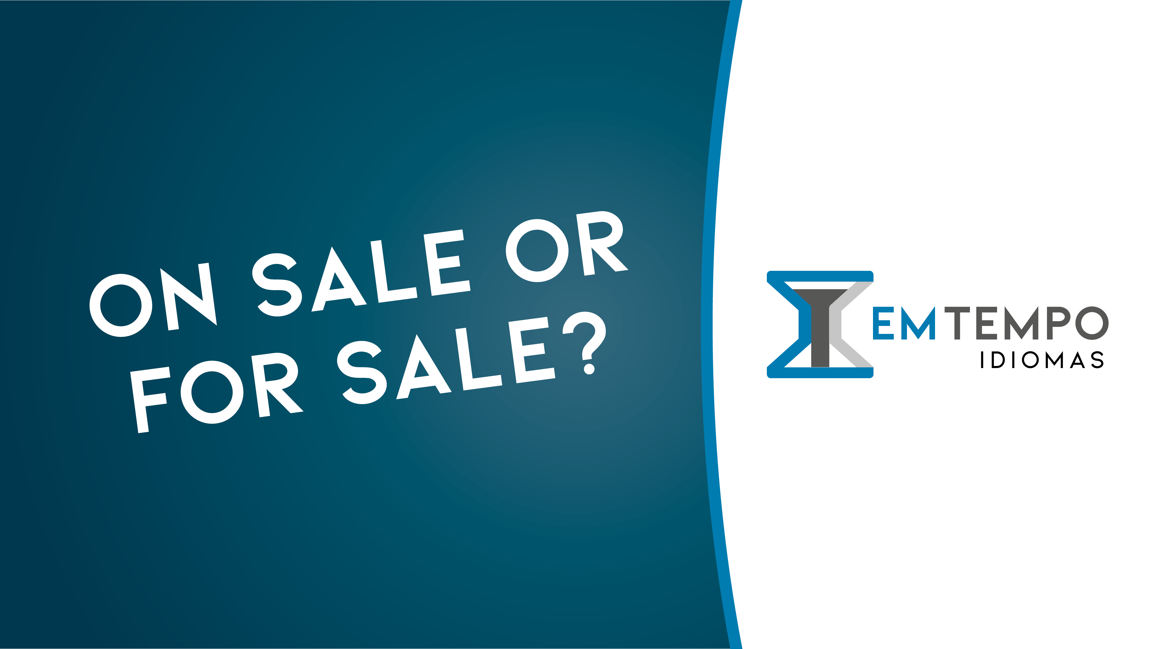 On sale ou for sale, eis a questão